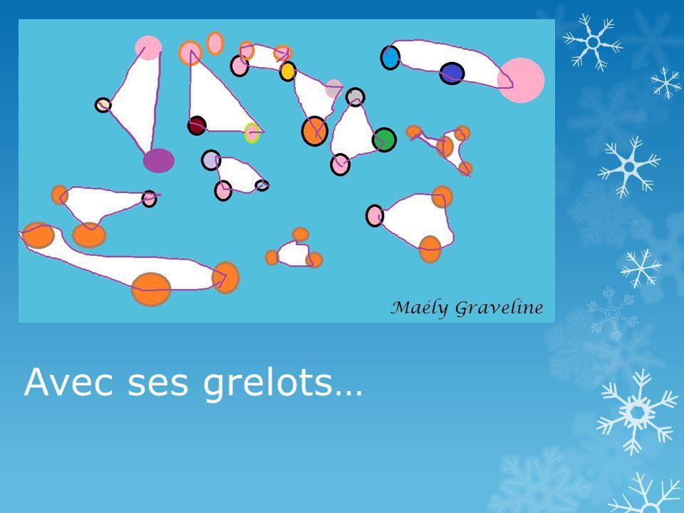 Maély Graveline Avec ses grelots…