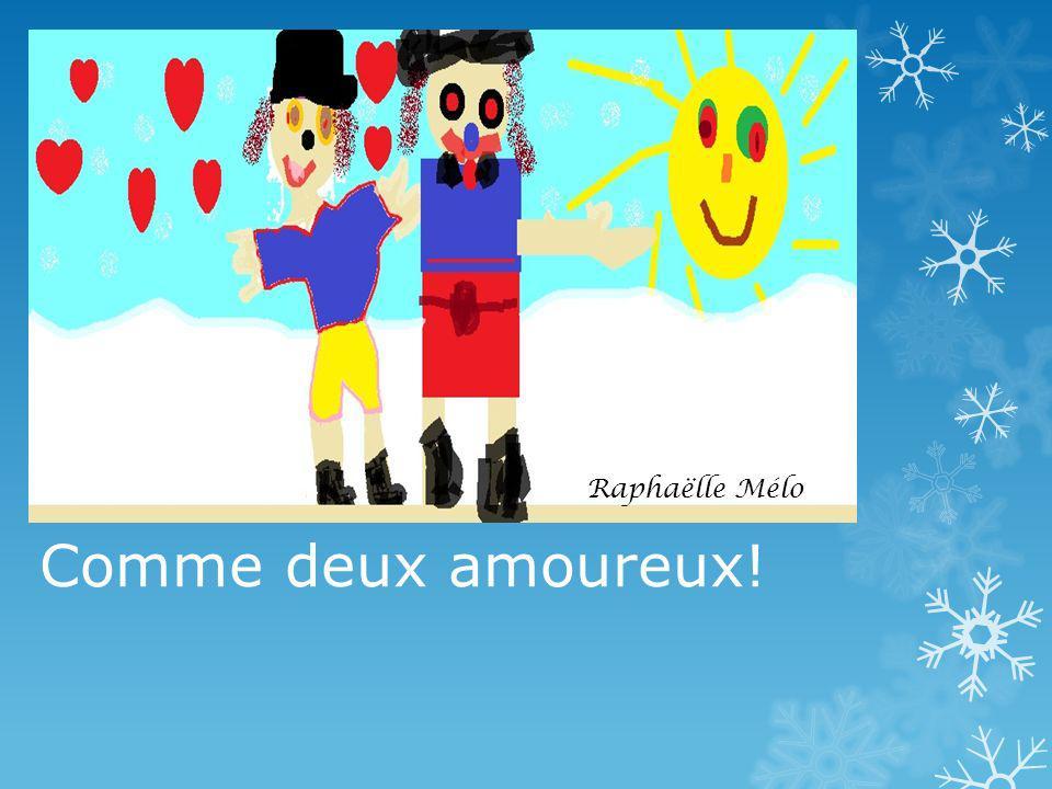 Raphaëlle Mélo Comme deux amoureux!