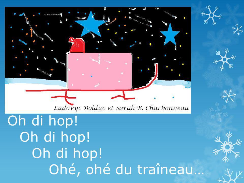 Oh di hop! Ohé, ohé du traîneau…