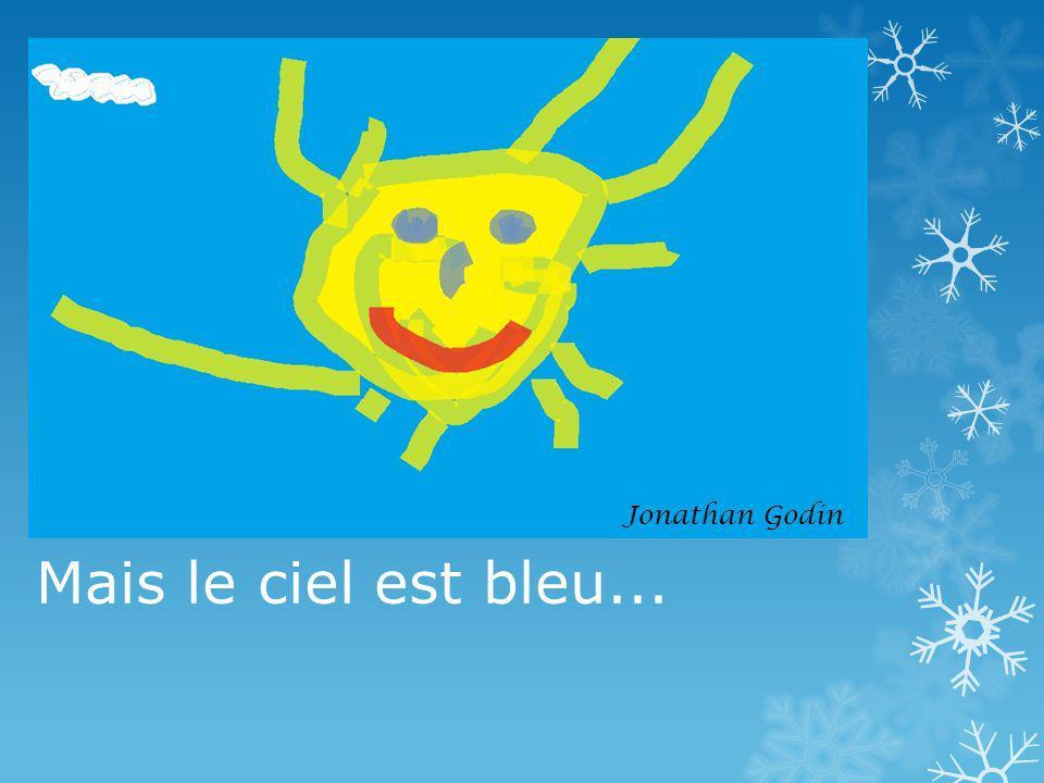 Jonathan Godin Mais le ciel est bleu...