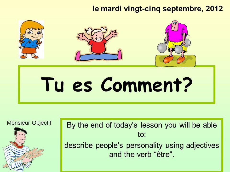 Tu es Comment le mardi vingt-cinq septembre, 2012