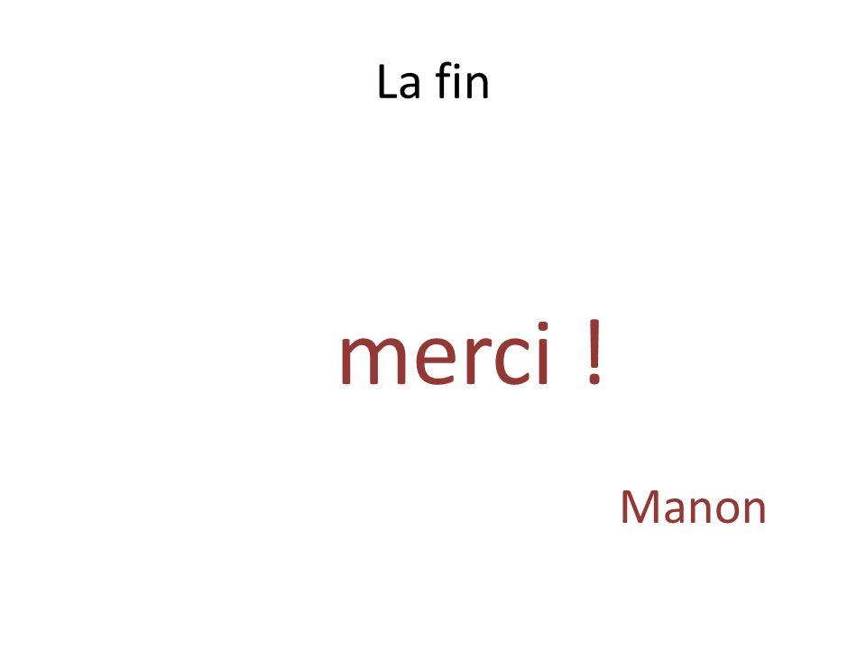 La fin merci ! Manon