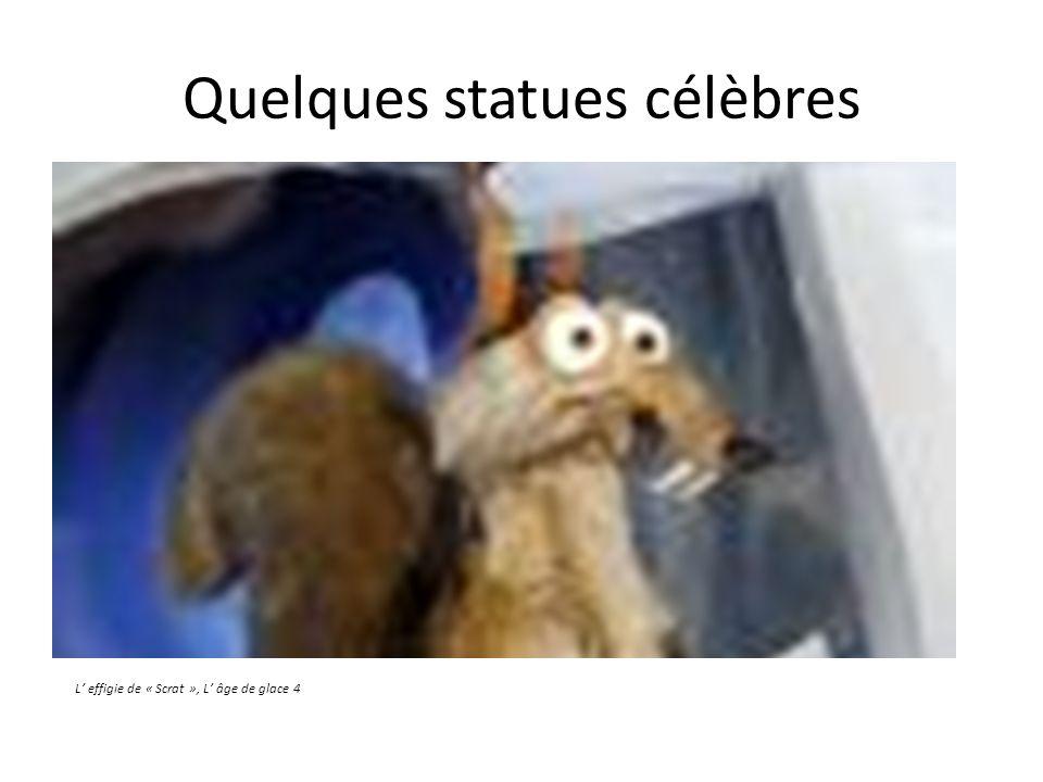 Quelques statues célèbres