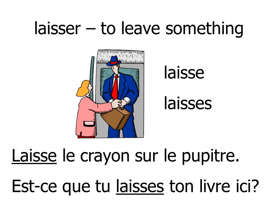 laisser – to leave something
