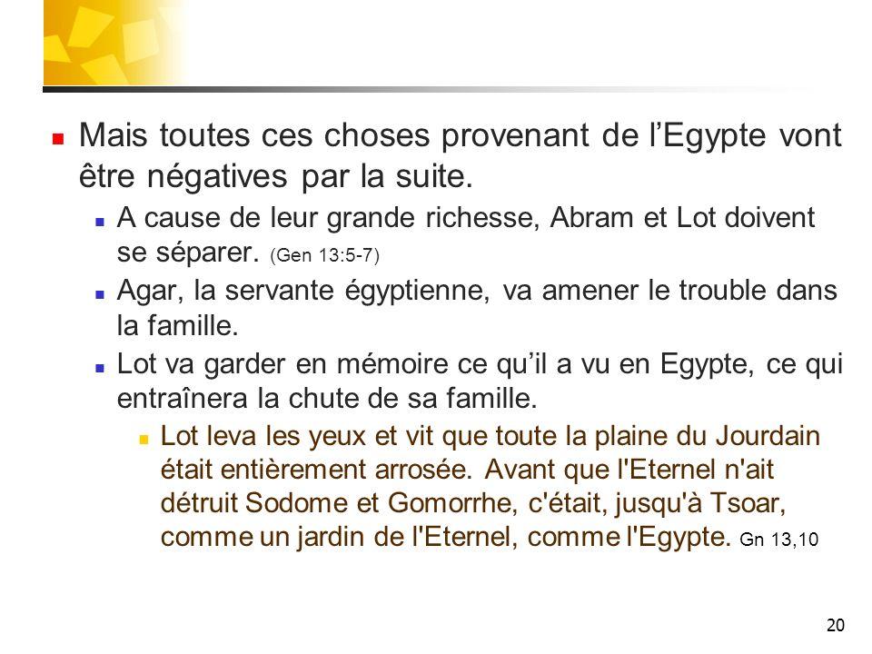 Mais toutes ces choses provenant de l'Egypte vont être négatives par la suite.