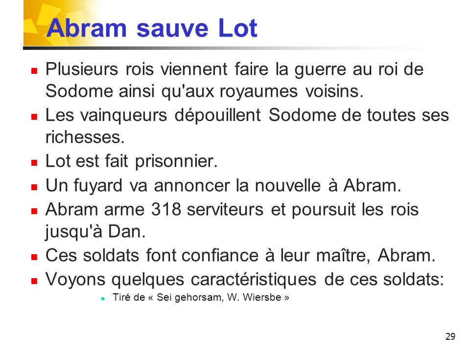 Abram sauve Lot Plusieurs rois viennent faire la guerre au roi de Sodome ainsi qu aux royaumes voisins.