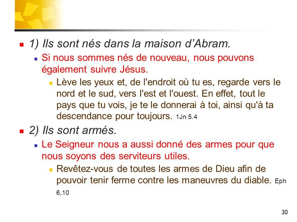 1) Ils sont nés dans la maison d'Abram.