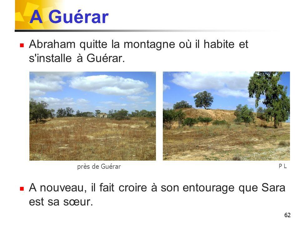A Guérar Abraham quitte la montagne où il habite et s installe à Guérar. A nouveau, il fait croire à son entourage que Sara est sa sœur.