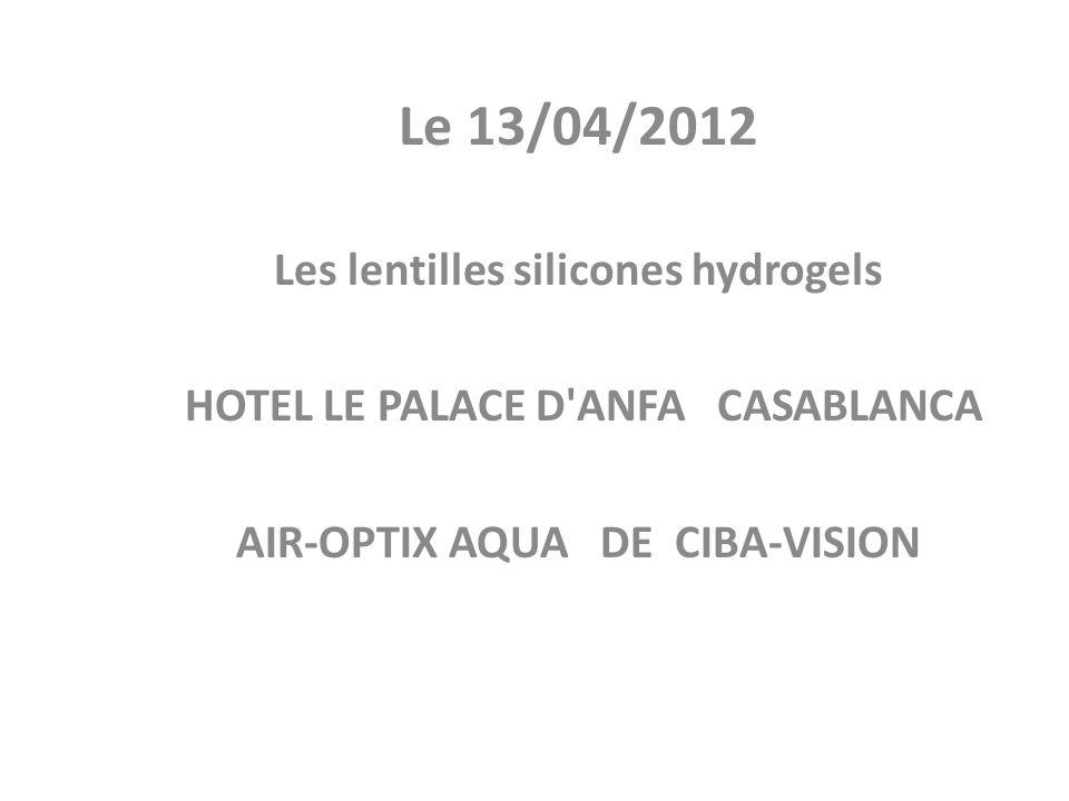 Le 13/04/2012 Les lentilles silicones hydrogels
