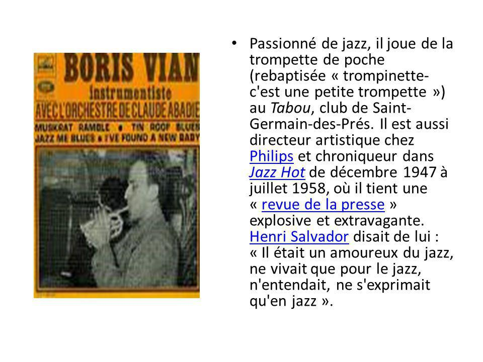 Passionné de jazz, il joue de la trompette de poche (rebaptisée « trompinette-c est une petite trompette ») au Tabou, club de Saint-Germain-des-Prés.