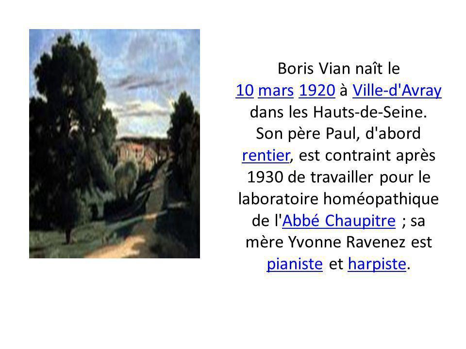 Boris Vian naît le 10 mars 1920 à Ville-d Avray dans les Hauts-de-Seine.