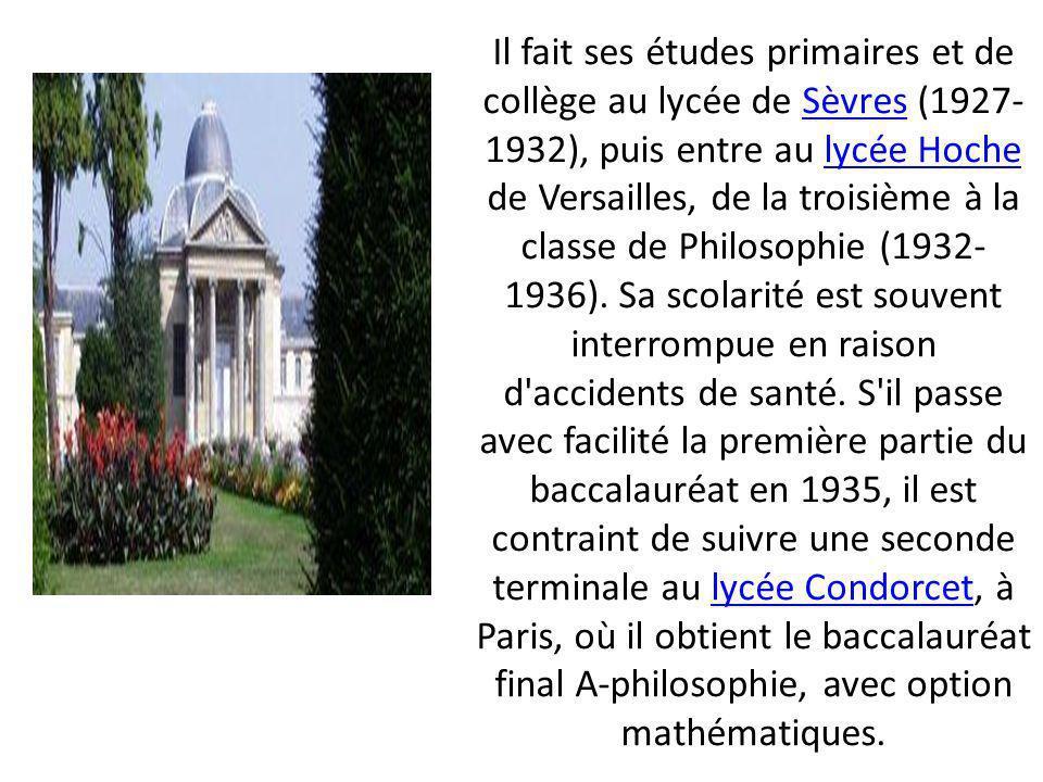 Il fait ses études primaires et de collège au lycée de Sèvres (1927-1932), puis entre au lycée Hoche de Versailles, de la troisième à la classe de Philosophie (1932-1936).