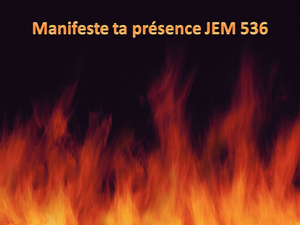 Manifeste ta présence JEM 536