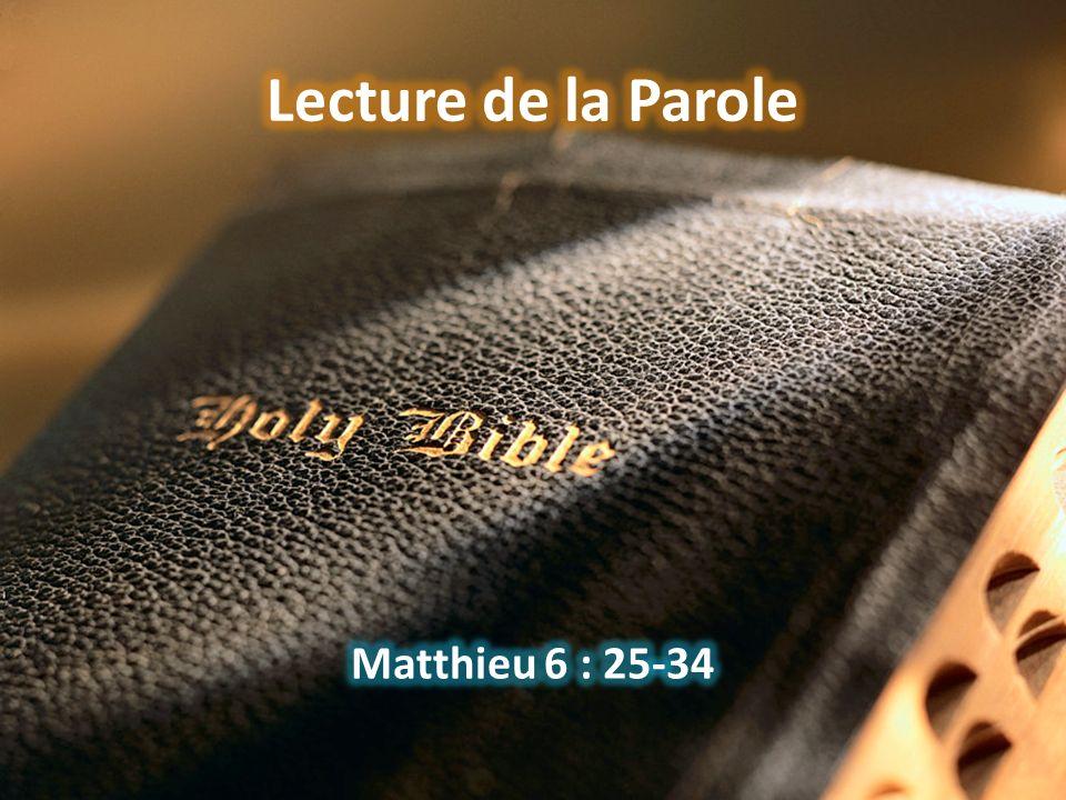 Lecture de la Parole Matthieu 6 : 25-34