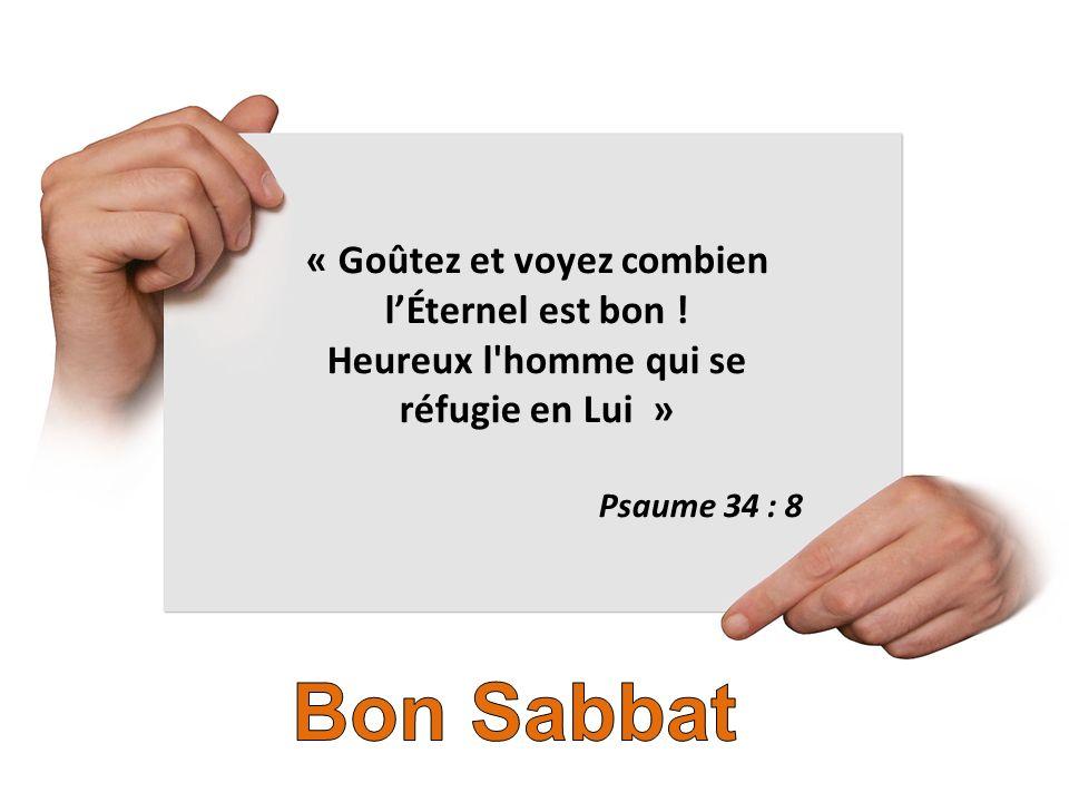 Bon Sabbat « Goûtez et voyez combien l'Éternel est bon !