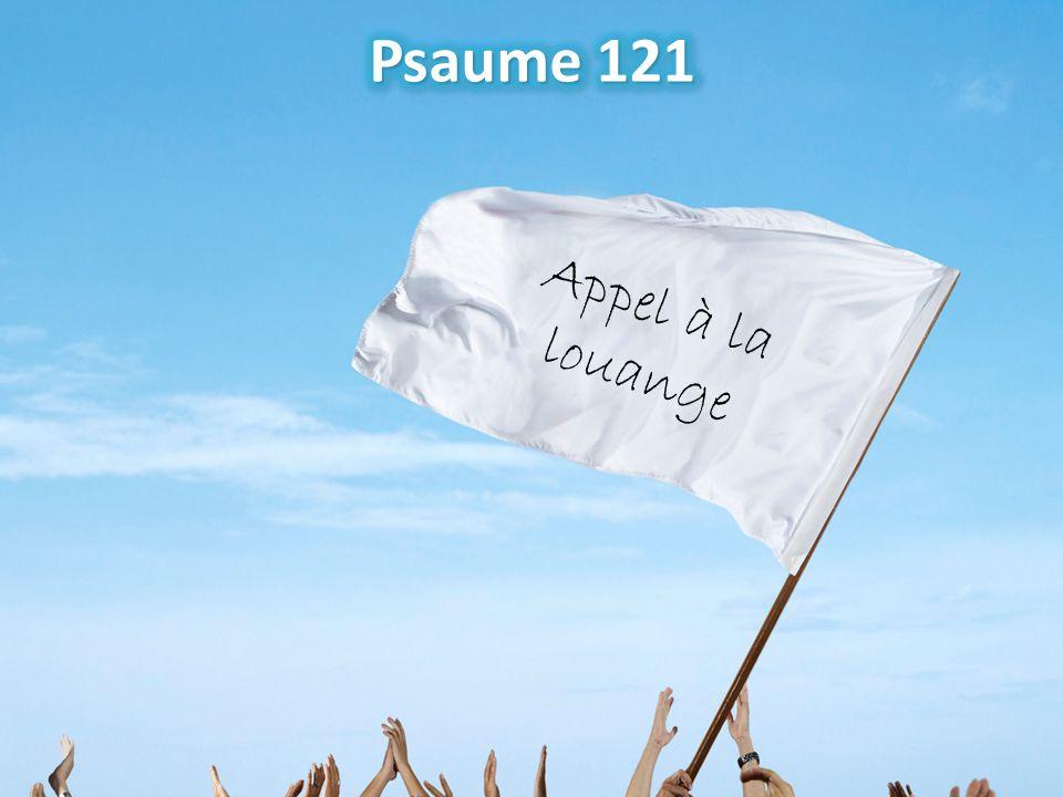 Psaume 121 Appel à la louange
