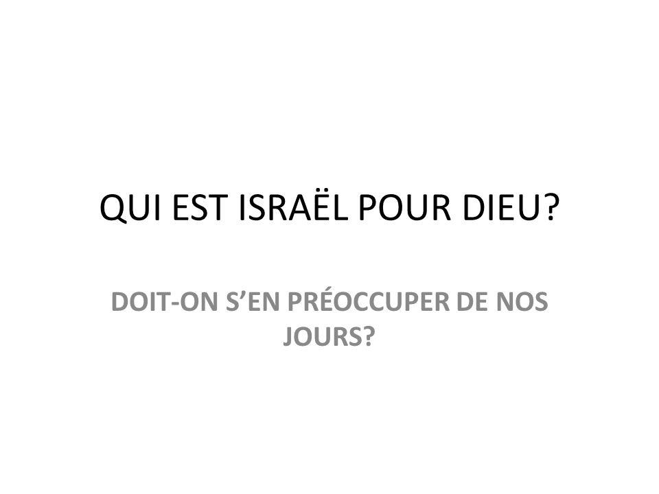 QUI EST ISRAËL POUR DIEU