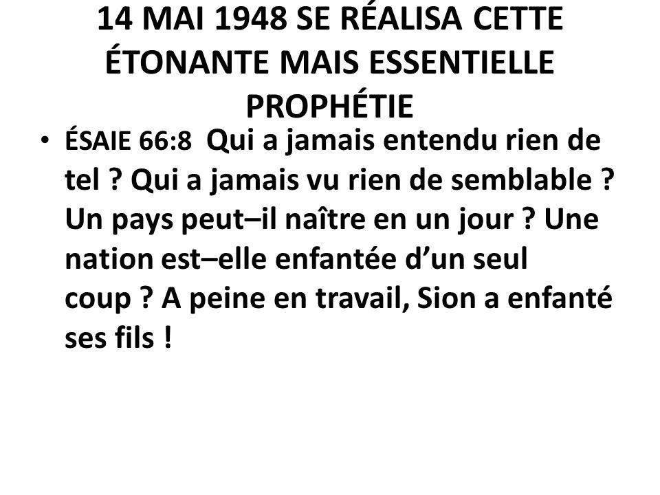 14 MAI 1948 SE RÉALISA CETTE ÉTONANTE MAIS ESSENTIELLE PROPHÉTIE