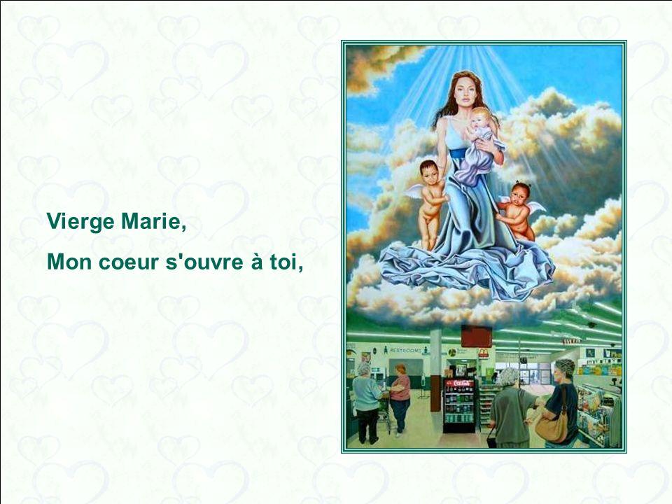 Vierge Marie, Mon coeur s ouvre à toi,