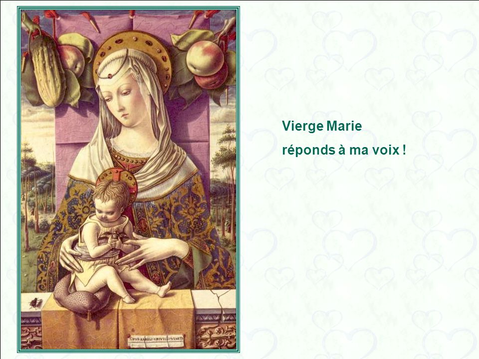 Vierge Marie réponds à ma voix !
