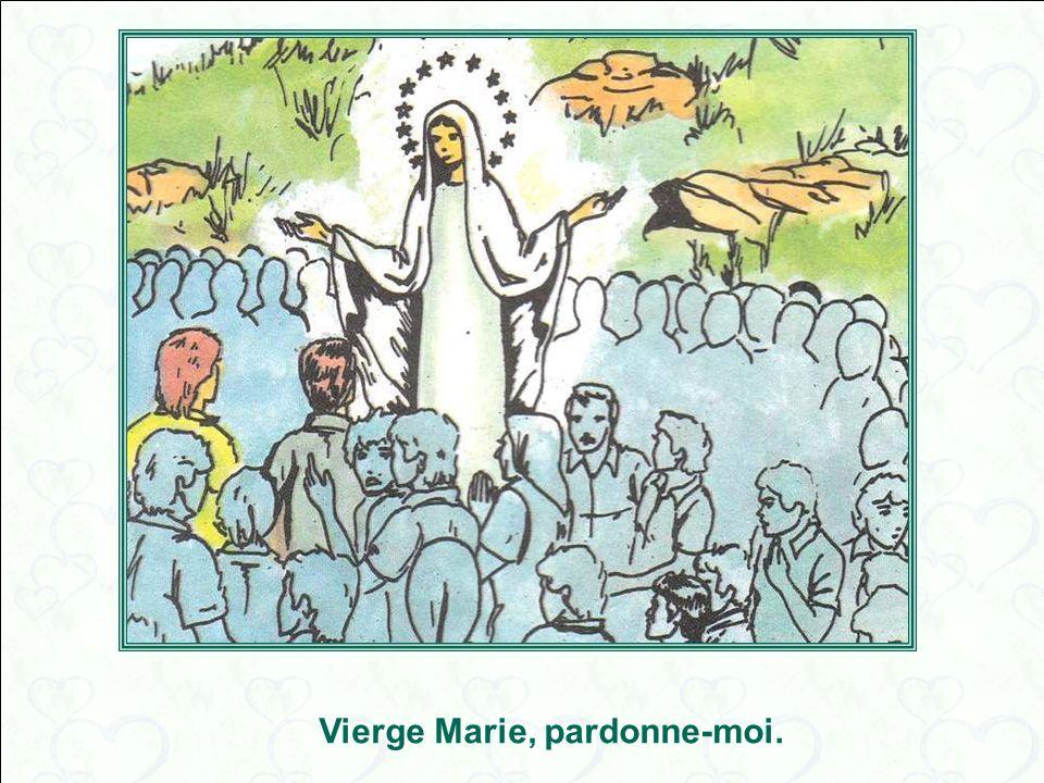 Vierge Marie, pardonne-moi.