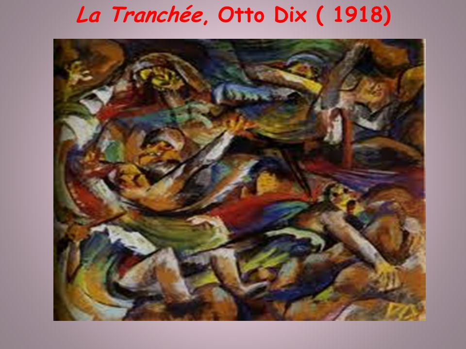 La Tranchee Otto Dix 1918 Ppt Video Online Telecharger
