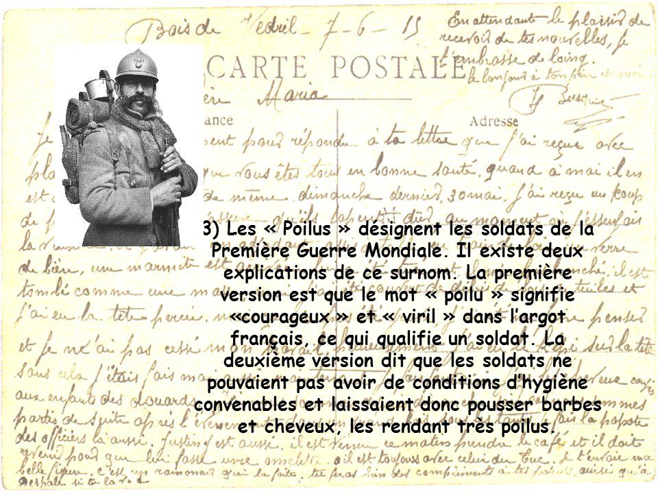 3) Les « Poilus » désignent les soldats de la Première Guerre Mondiale