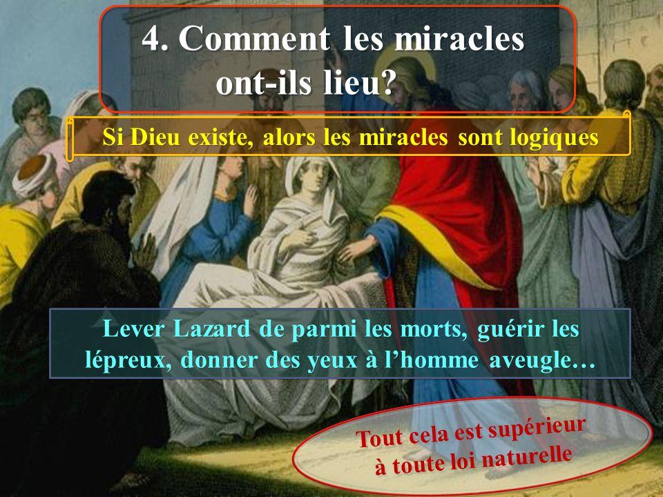 4. Comment les miracles ont-ils lieu