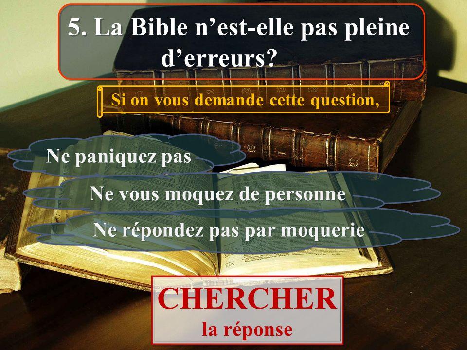 CHERCHER 5. La Bible n'est-elle pas pleine d'erreurs Ne paniquez pas