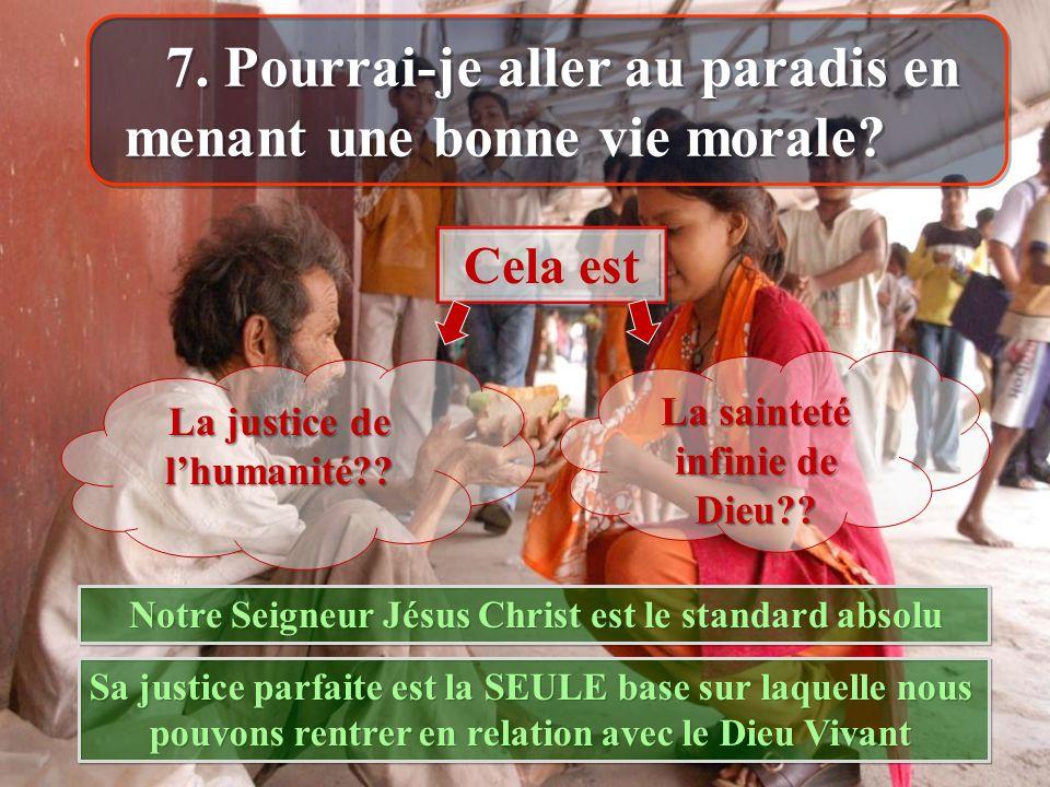 7. Pourrai-je aller au paradis en menant une bonne vie morale