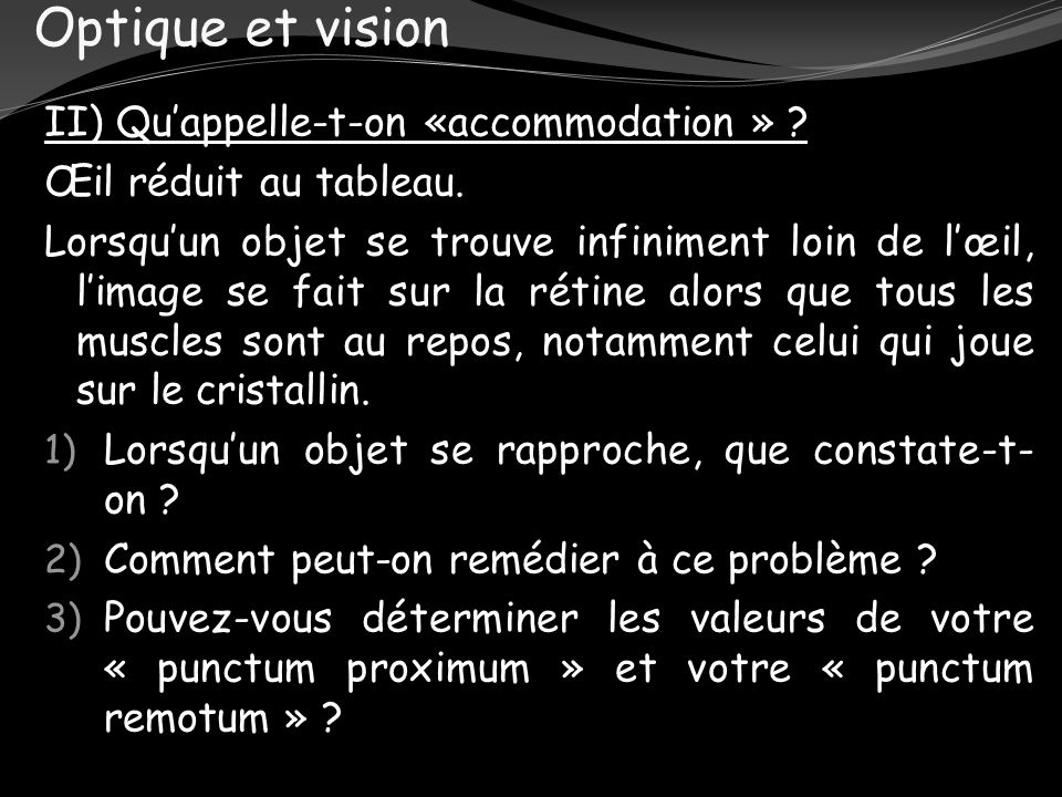 Optique et vision II) Qu'appelle-t-on «accommodation »