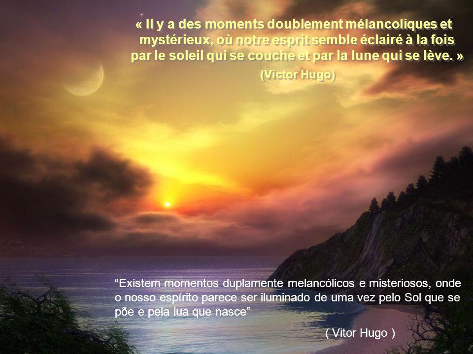 (Victor Hugo) « Il y a des moments doublement mélancoliques et