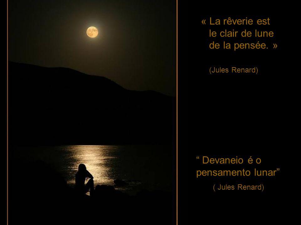 Devaneio é o pensamento lunar