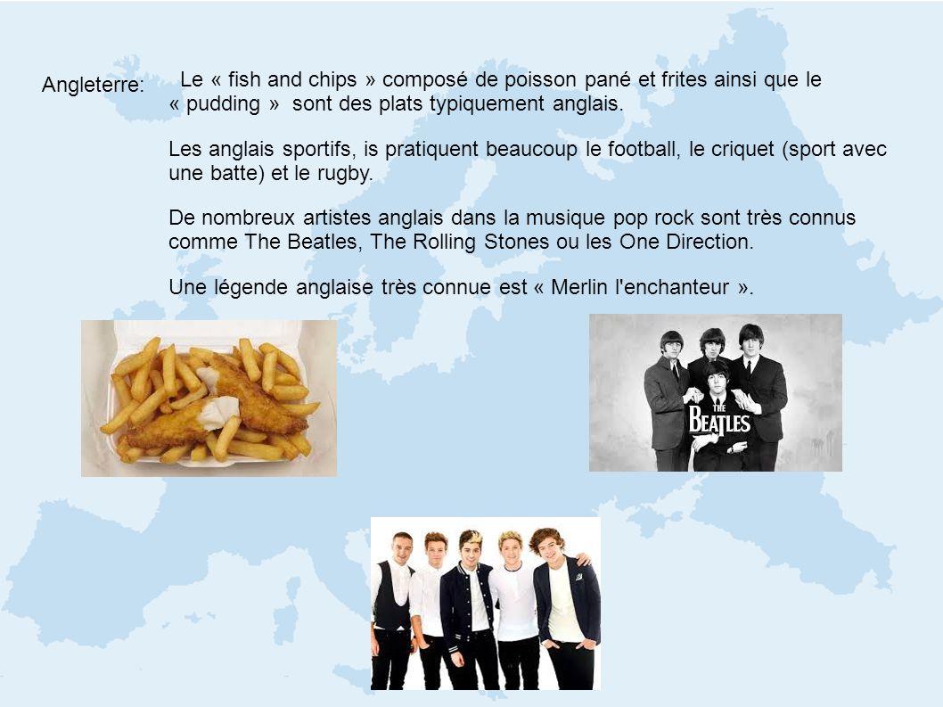 Angleterre: Le « fish and chips » composé de poisson pané et frites ainsi que le « pudding » sont des plats typiquement anglais.