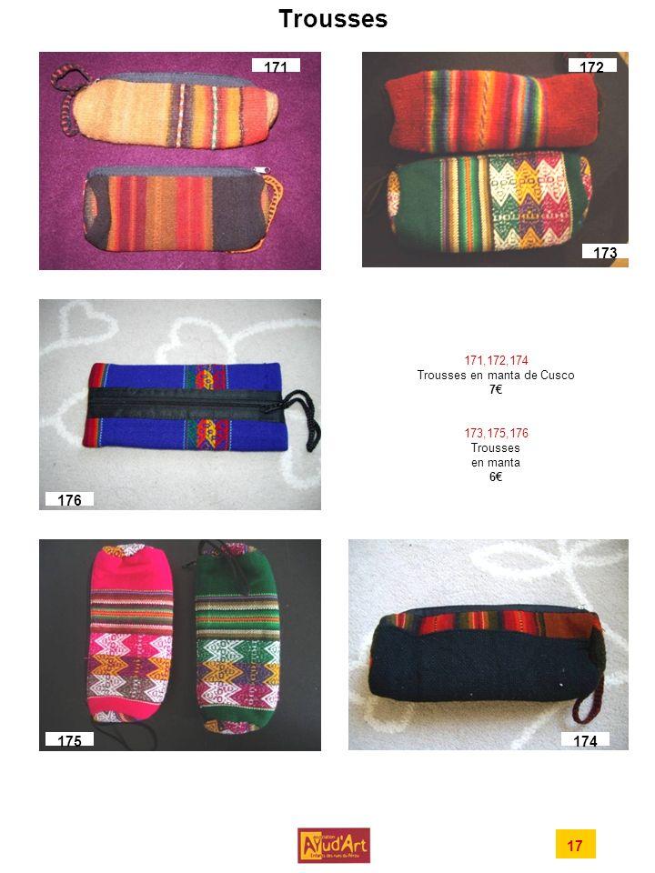Trousses 171. 172. 173. 171,172,174 Trousses en manta de Cusco 7€ 173,175,176 Trousses en manta 6€