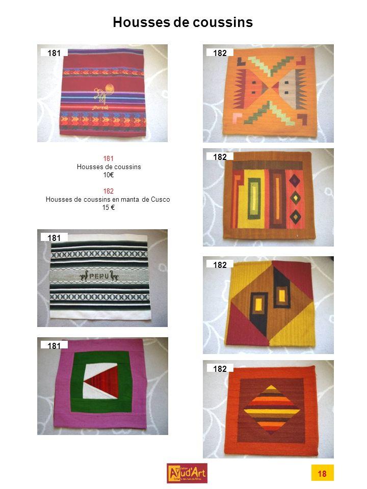 Housses de coussins 181. 182. 181 Housses de coussins 10€ 182 Housses de coussins en manta de Cusco 15 €