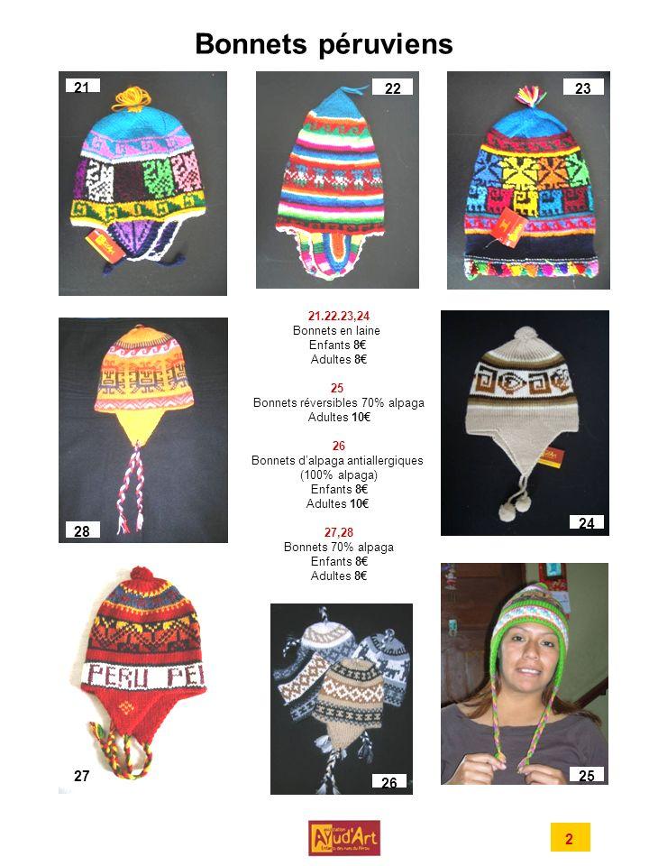 Bonnets péruviens 21. 22. 23. 21.22.23,24. Bonnets en laine. Enfants 8€ Adultes 8€ 25 Bonnets réversibles 70% alpaga.
