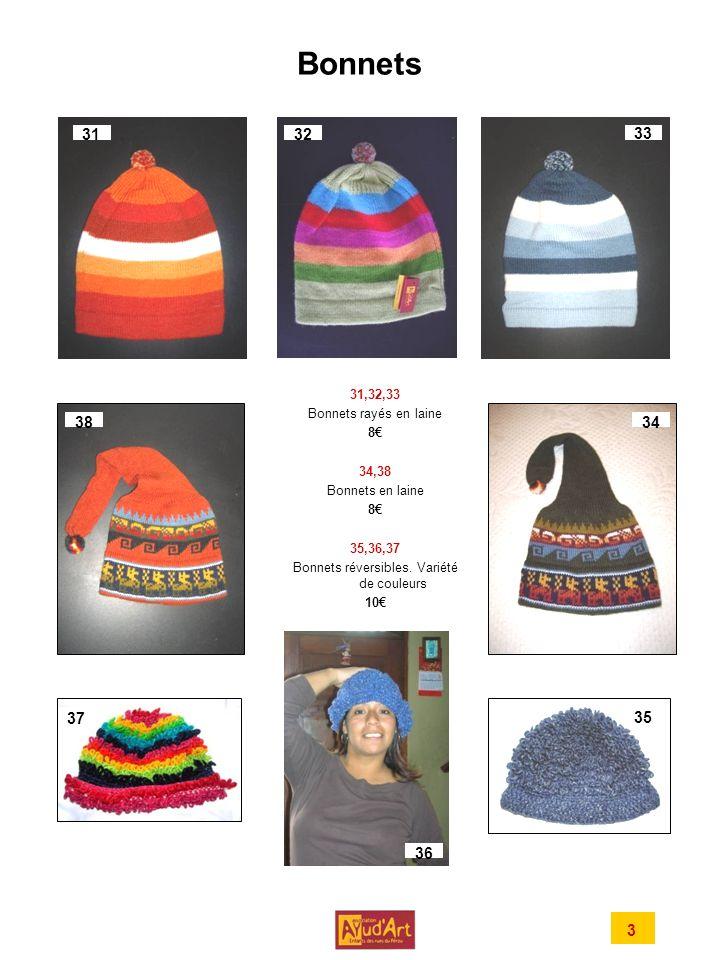 Bonnets 31. 32. 33. 31,32,33 Bonnets rayés en laine 8€ 34,38 Bonnets en laine 35,36,37 Bonnets réversibles. Variété de couleurs 10€