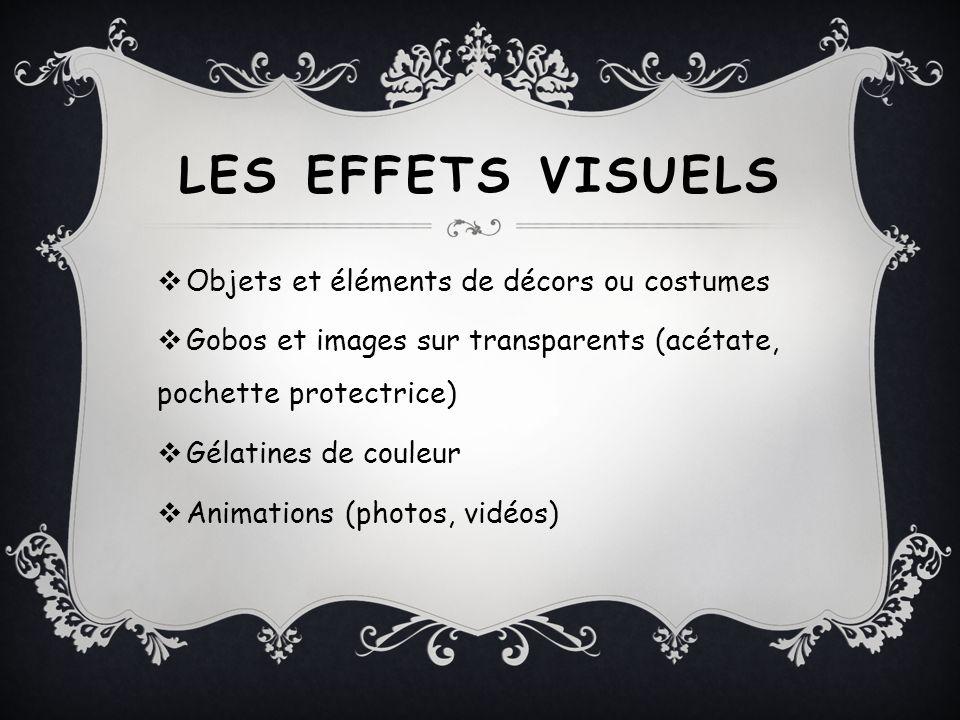 Les effets visuels Objets et éléments de décors ou costumes