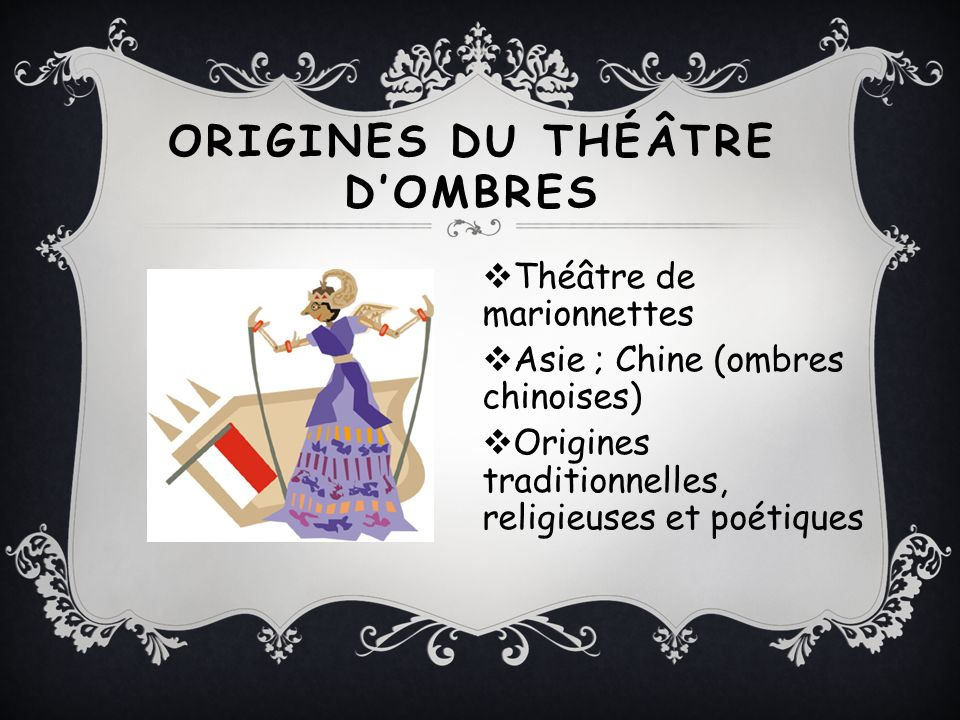 ORIGINES DU THÉÂTRE D'OMBRES
