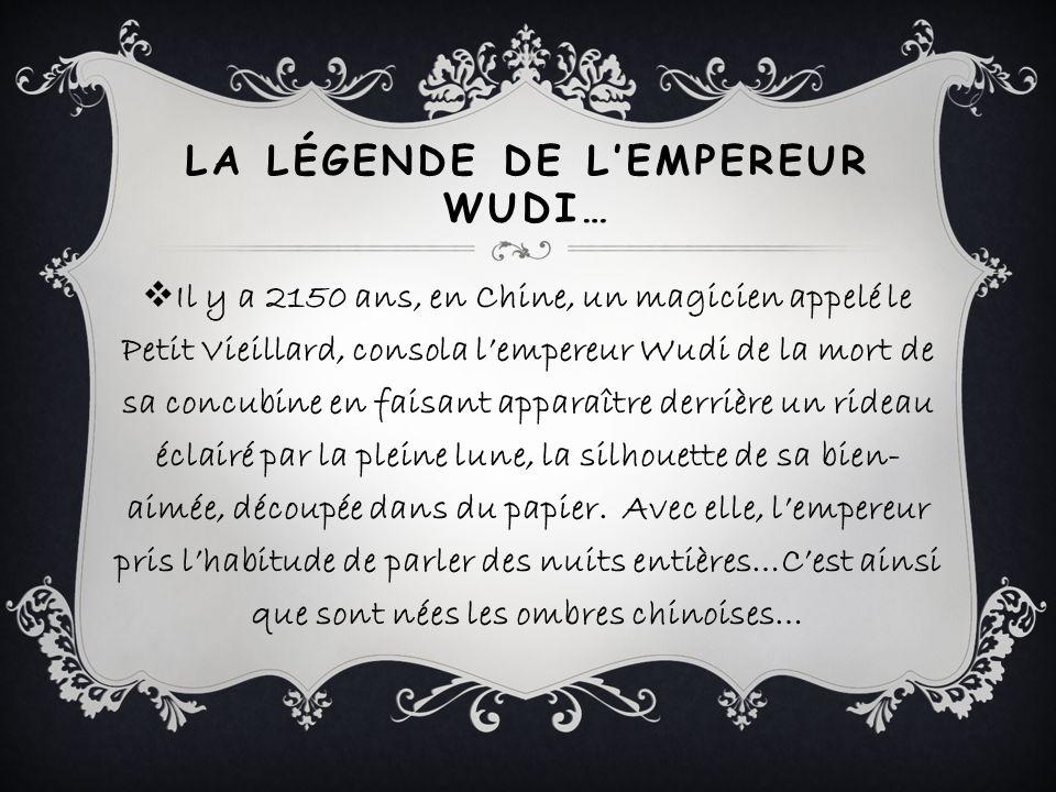 LA LÉGENDE DE L'EMPEREUR WUDI…