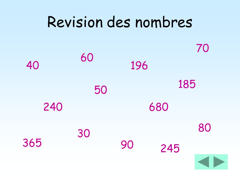 Revision des nombres 70 60 40 196 185 50 240 680 80 30 365 90 245