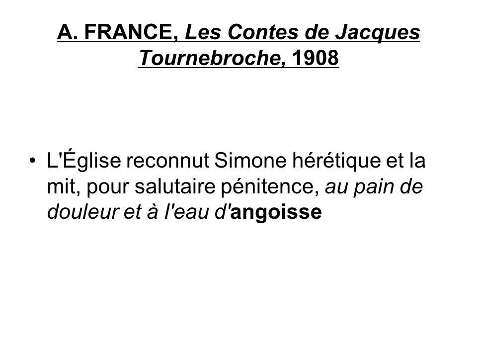 A. FRANCE, Les Contes de Jacques Tournebroche, 1908