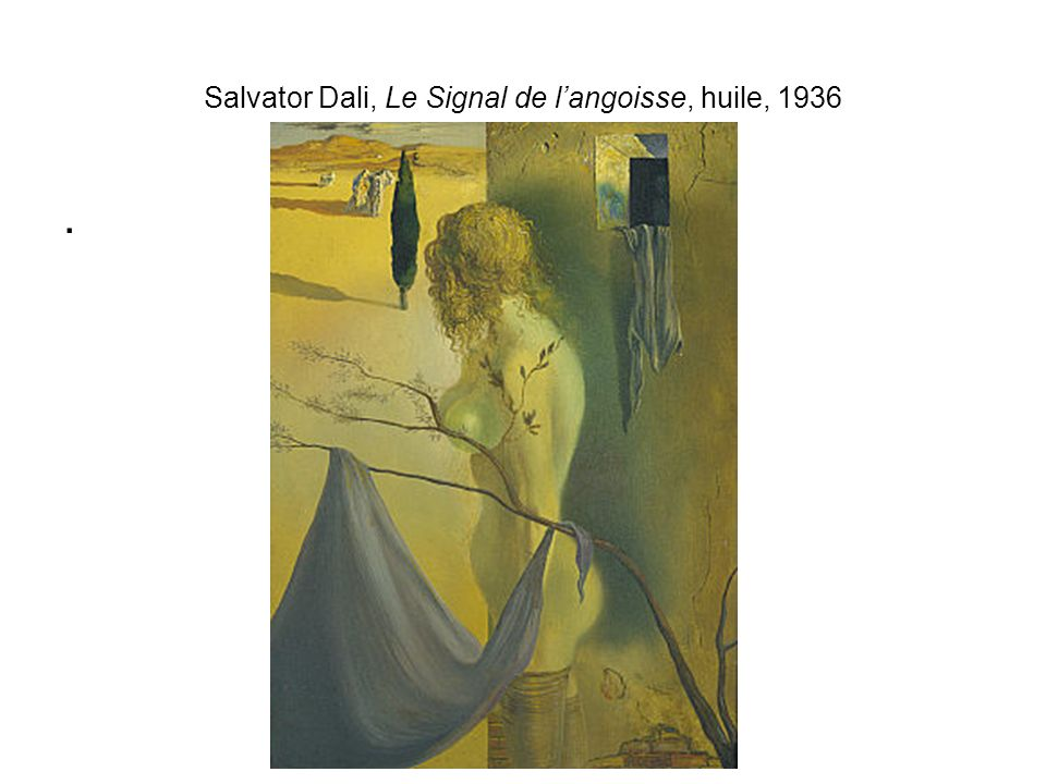Salvator Dali, Le Signal de l'angoisse, huile, 1936