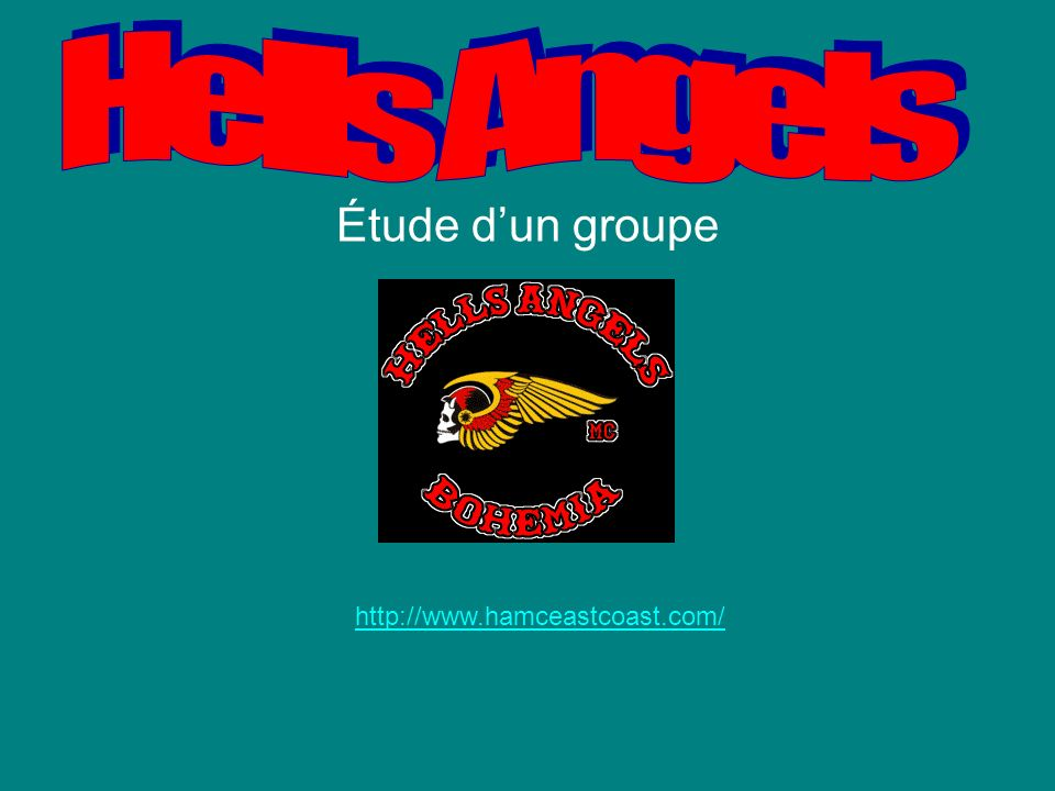 Hells Angels Étude d'un groupe http://www.hamceastcoast.com/