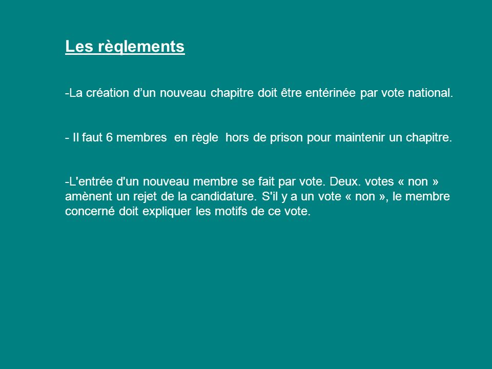 Les rèqIements -La création d'un nouveau chapitre doit être entérinée par vote national.