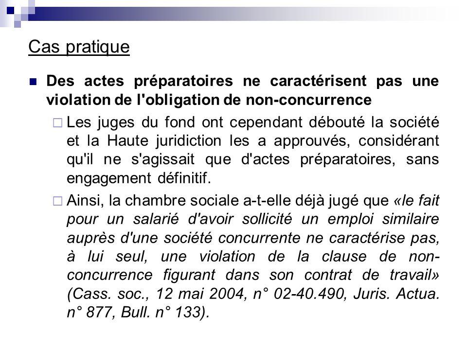 Cas pratique Des actes préparatoires ne caractérisent pas une violation de l obligation de non-concurrence.