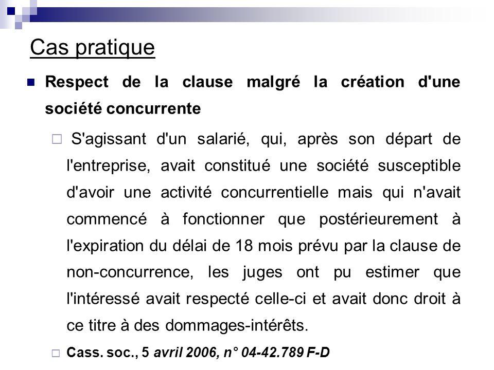 Cas pratique Respect de la clause malgré la création d une société concurrente.