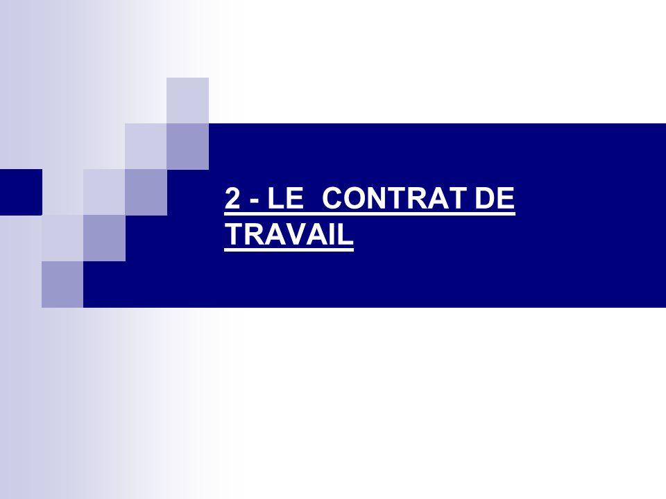 2 - LE CONTRAT DE TRAVAIL