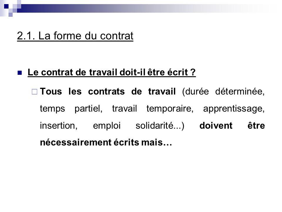2.1. La forme du contrat Le contrat de travail doit-il être écrit
